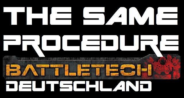 Battletech Deutschland - Blog Logo - The same procedure