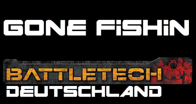 Battletech Deutschland - Blog Logo - Gone Fishin