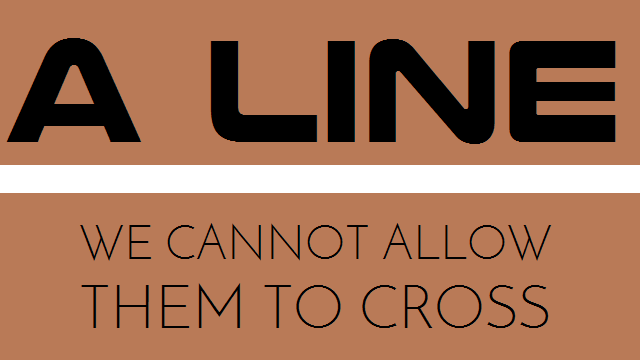 a-line-we-cannot-allow-them-to-cross-logo