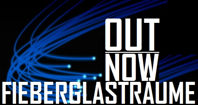 Fieberglasträume - out now - logo