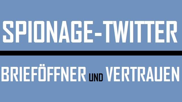 Spionage-Twitter, Brieföffner und Vertrauen - Logo