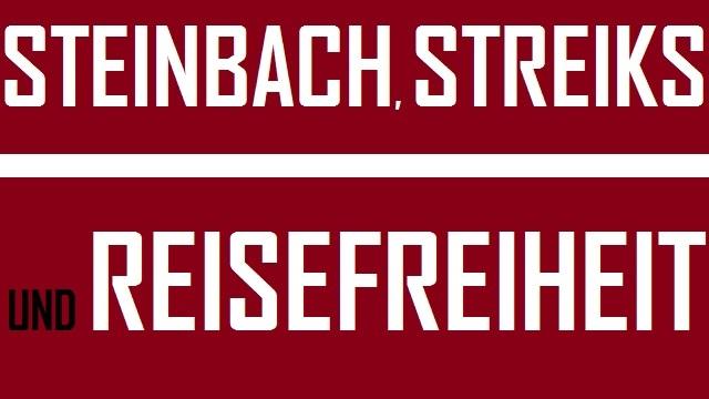 Steinbach, Streiks und Reisefreiheit