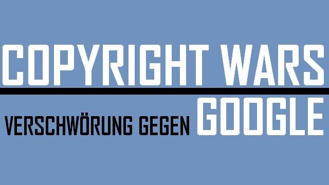 Copyright Wars - Verschwörung gegen Google - Logo
