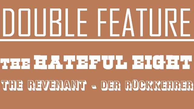 Double Feature - The Hateful Eight und The Revenant - Logo