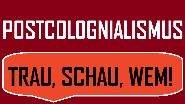 Postcolognialismus - Trau schau wem - Logo
