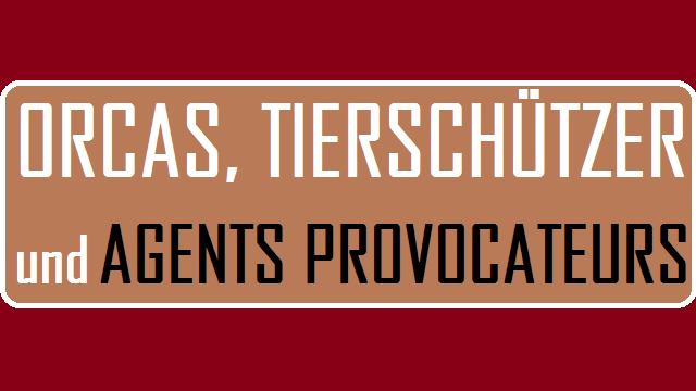 Orcas Tierschützer und Agents Provocateurs - Logo