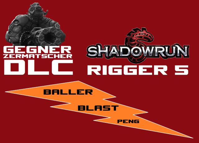 SR5 - Rigger 5 - Gegnerzermatscher DLC