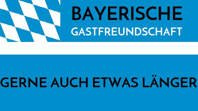 Bayerische Gastfreundschaft - Gerne auch etwas länger - Logo