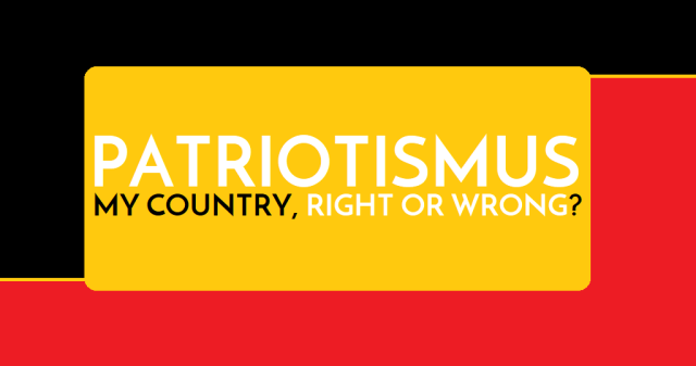 Patriotismus - My country right or wrong - Logo