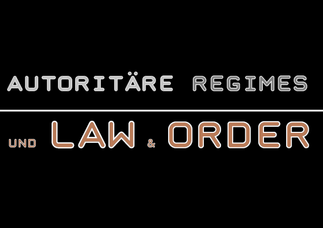 Autoritäre Regimes Law and Order - Logo