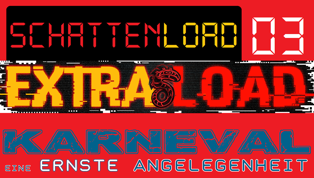 schattenload-03-extraload-karneval-ernst