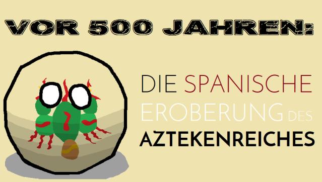 Vor 500 Jahren - Die spanische Eroberung des Aztekenreiches - Logo