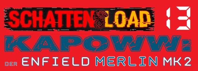 Schattenload 13 - Der Enfield Merlin MK2 - Logo