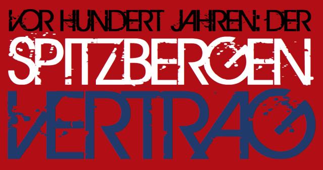 Vor hundert Jahren - Der Spitzbergenvertrag - Logo