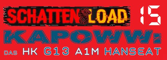 Schattenload 15 - Das HK G13 A1M HANSEAT - Logo