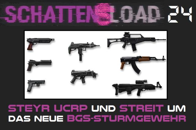 Schattenload 24 - Steyr UCRP und Streit um das neue BGS-Sturmgewehr - Logo - Promo